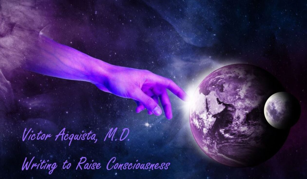 Victor Acquista, M.D. / Writing to Raise Consciousness