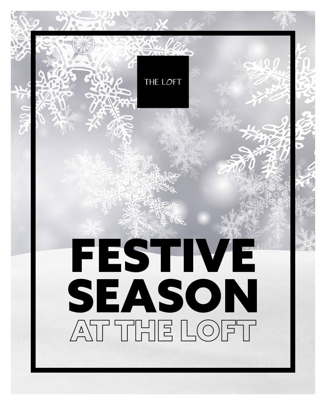 Festive Season at The Loft