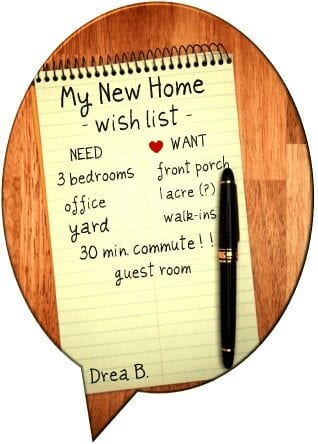 Every prospective home buyer should create a home buying wish list