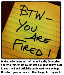Family downsizing - you are fired