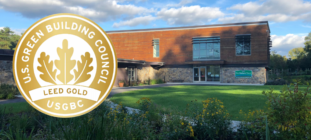 The Nature Place awarded LEED GOLD Status