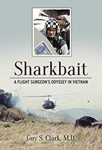 Sharkbait Dr. Guy Clark Vietnam Flight Surgeon