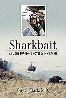 "Vietnam Flight Surgeon Dr. Guy Clark -""Sharkbait"""