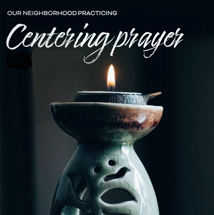 Centering Prayer Monday Evening