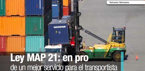 Ley MAP 21: en pro de un mejor servicio para el transportista