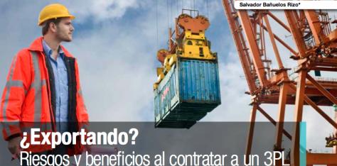 ¿Exportando? Riesgos y beneficios al contratar a un 3PL