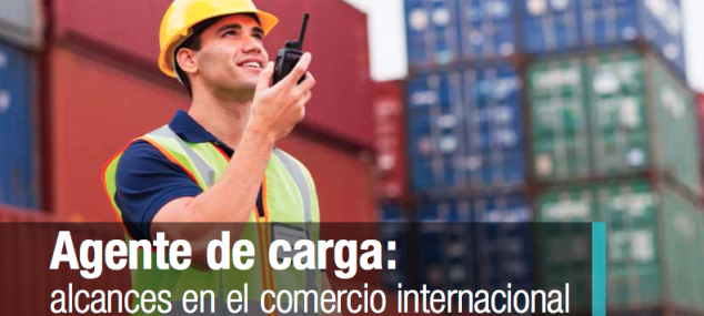 Agente de Carga: Alcances en el comercio exterior