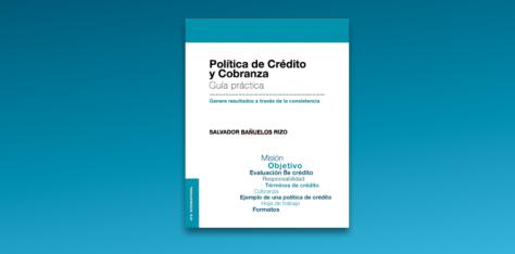 Política de Crédito y Cobranza – Guía Práctica