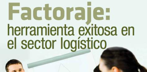 Factoraje: Herramienta exitosa en el sector logístico