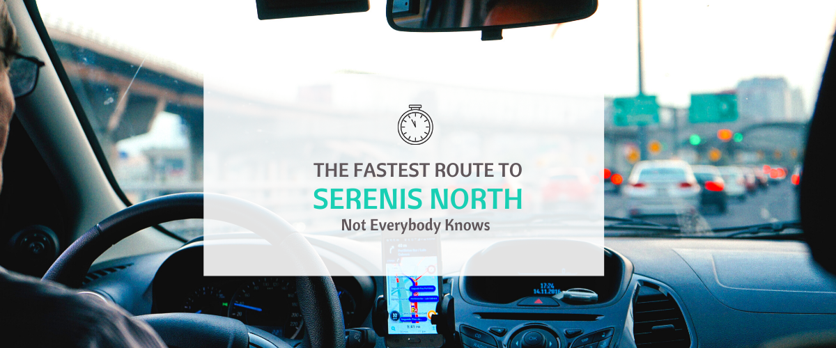 The fastest route to Serenis North