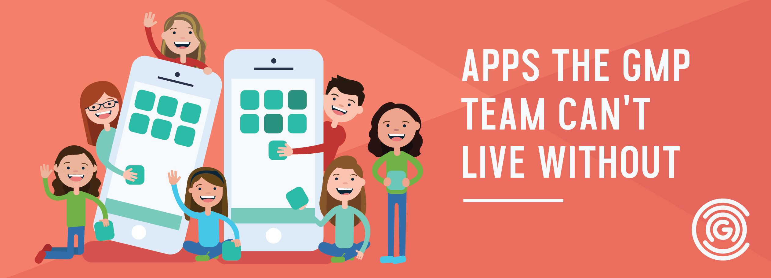 Apps the GMP Team Can't Live Without