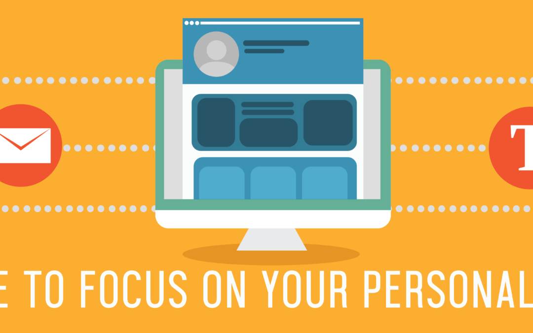 It's Time to Focus on Your Personal Profile
