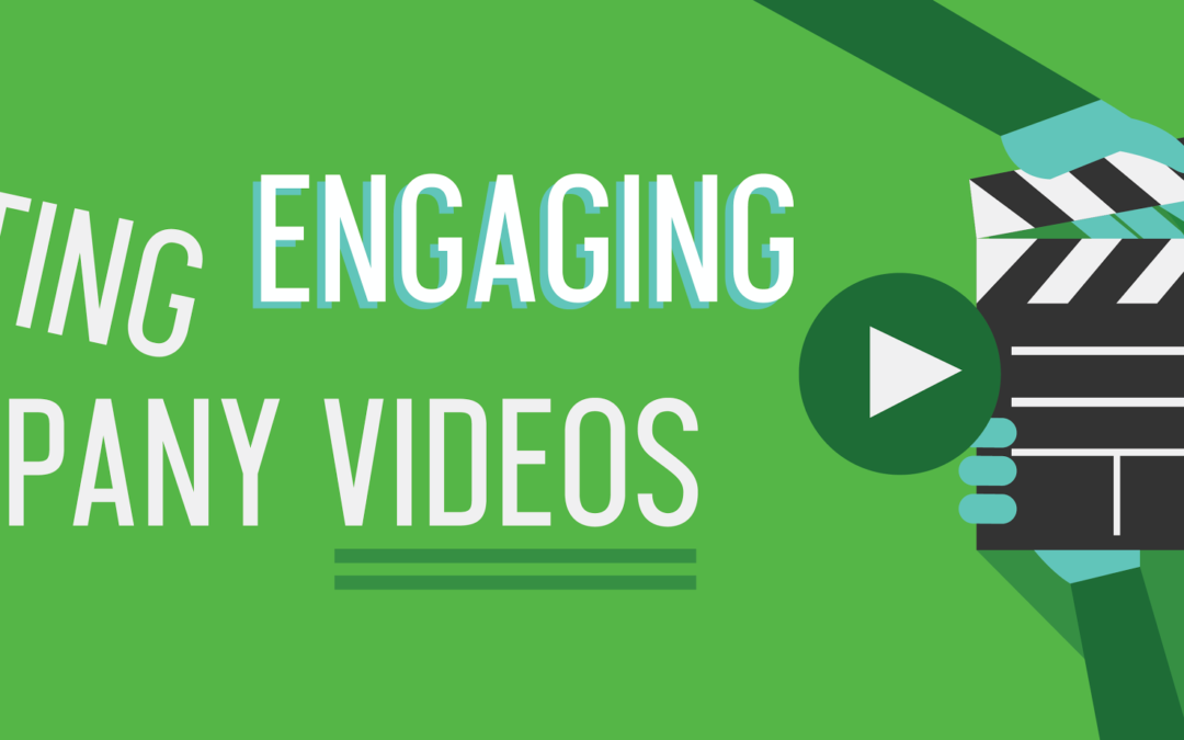 Creating Engaging Company Videos