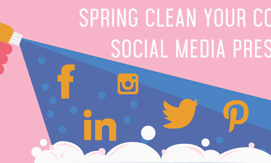Spring Clean Your Company's Social Media Presence