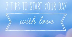 start your day with love