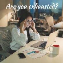 are you exhausted
