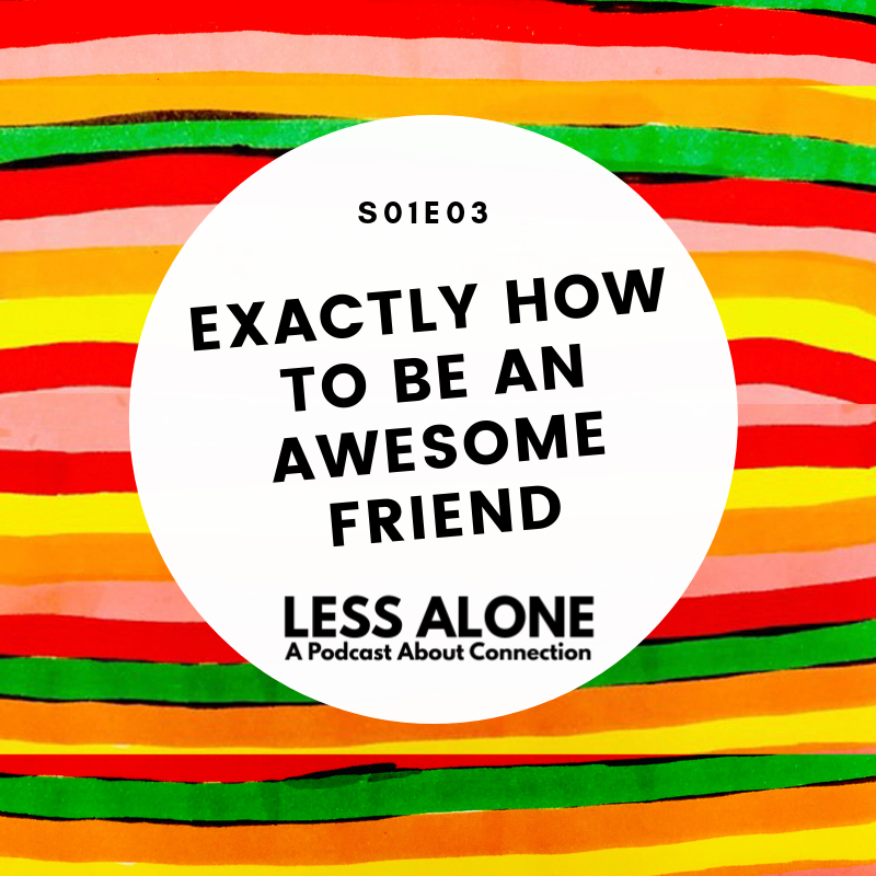 Exactly How to be an Awesome Friend!