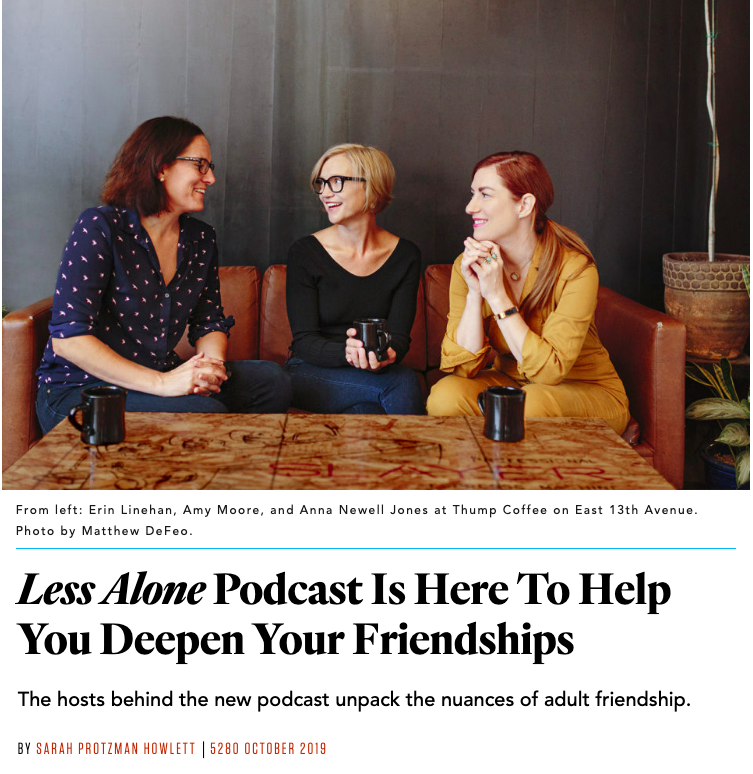 less alone podcast 5280 magazine denver amy moore, anna newell jones, erin linehan. denver podcasters thump coffee
