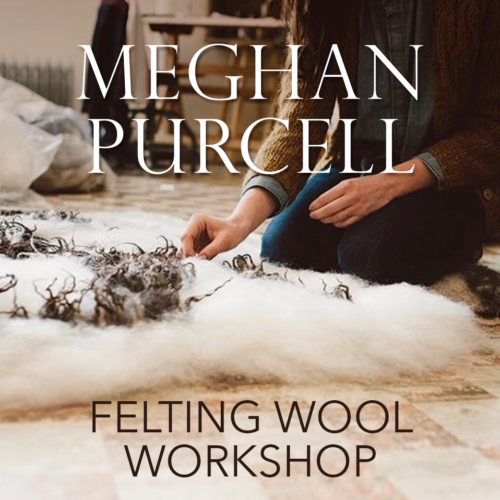 Meghan Purcell - Felting Wool Workshop Thumbnail