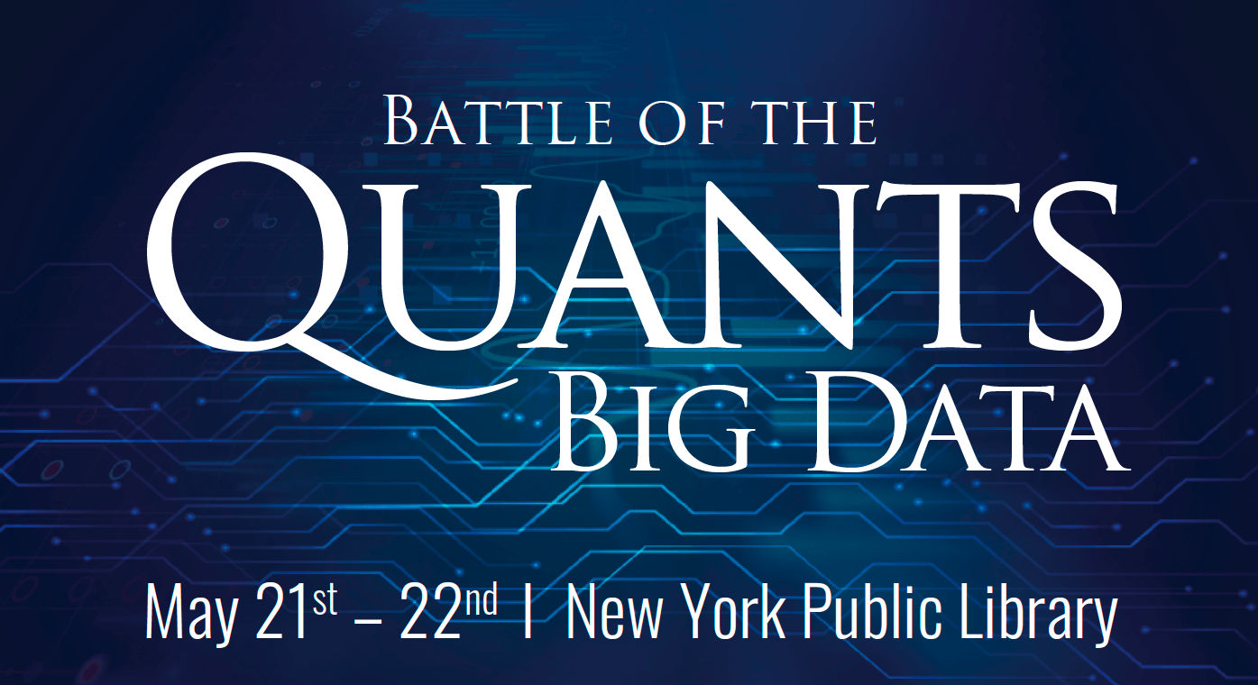 Battle of the Quants Big Data May 21-22 NYC