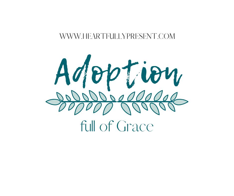 Grace filled adoption | National Adoption Month