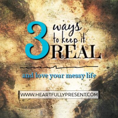 keep it real messy life