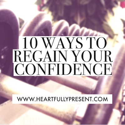 10 Ways to Regain Your Confidence   Get Your Confidence Back