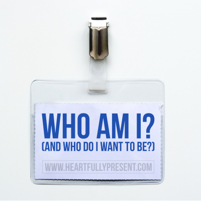 Who am I and who do I want to become?   name tag