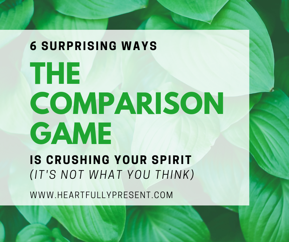 6 ways Comparison is crushing your spirit