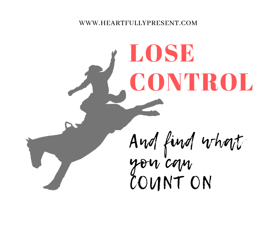 Lose Control  Find what you can count on   out of control horse