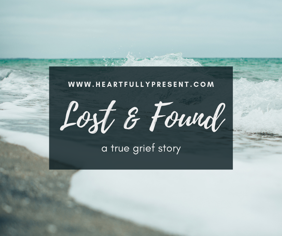 Lost and found grief wheel|waves on the beach|true story