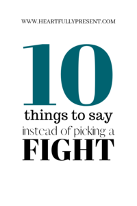 10 things to say instead of picking a fight | relationship fights