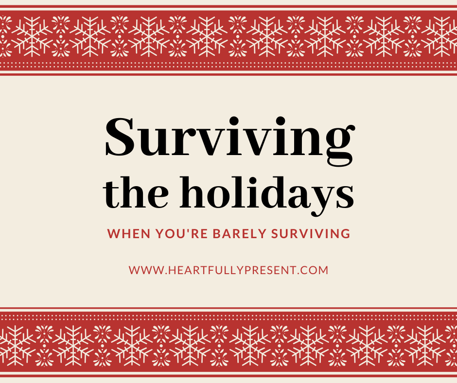 surviving the holidays | grief | divorce | marriage recovery | struggling marriage