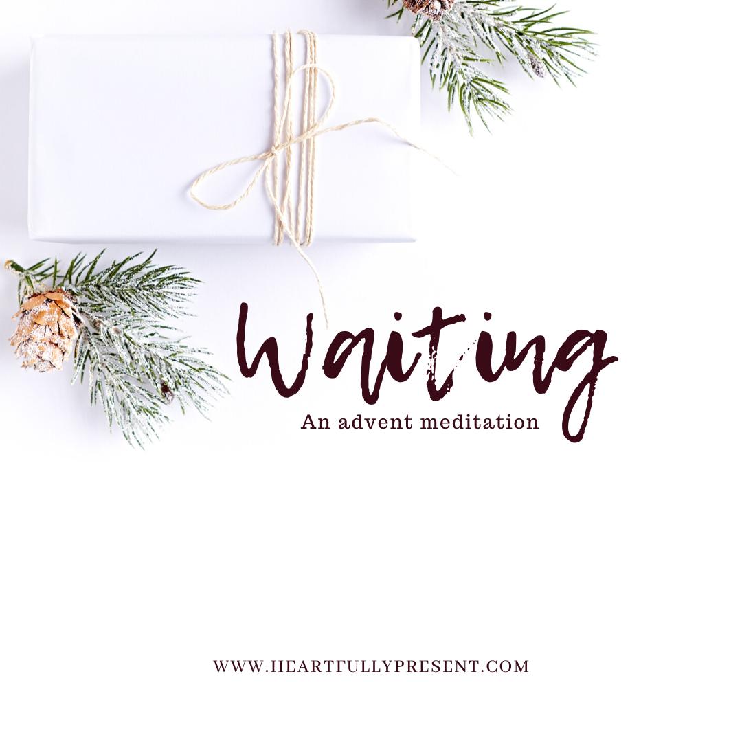 Waiting | Advent | meditation | devotional