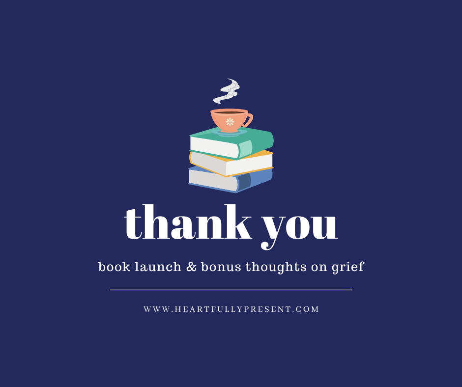 book launch | joy comes in the mourning | bonus thoughts on grief