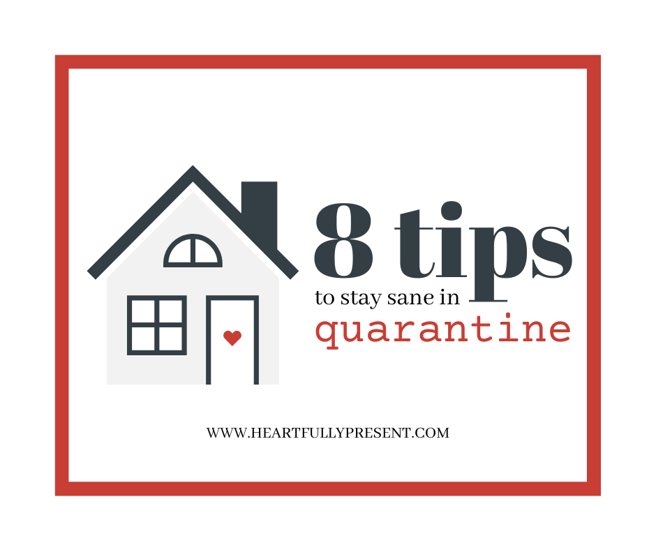 8 tips to stay sane in quarantine | house with heart on door | heartfully present