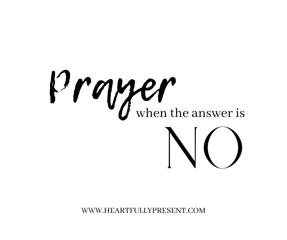 Prayer | when the answer is no