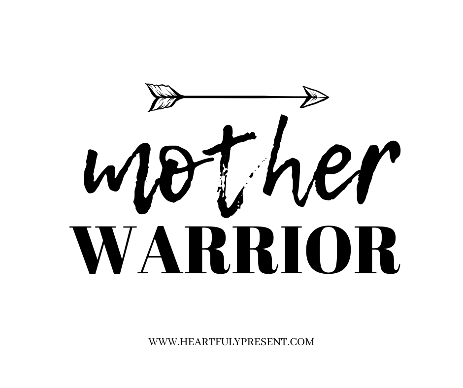 MOTHER WARRIOR | MOTHERS DAY