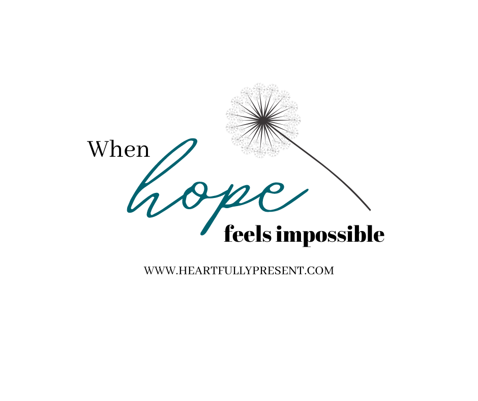 When hope feels impossible | text on plain background | dandelion picture