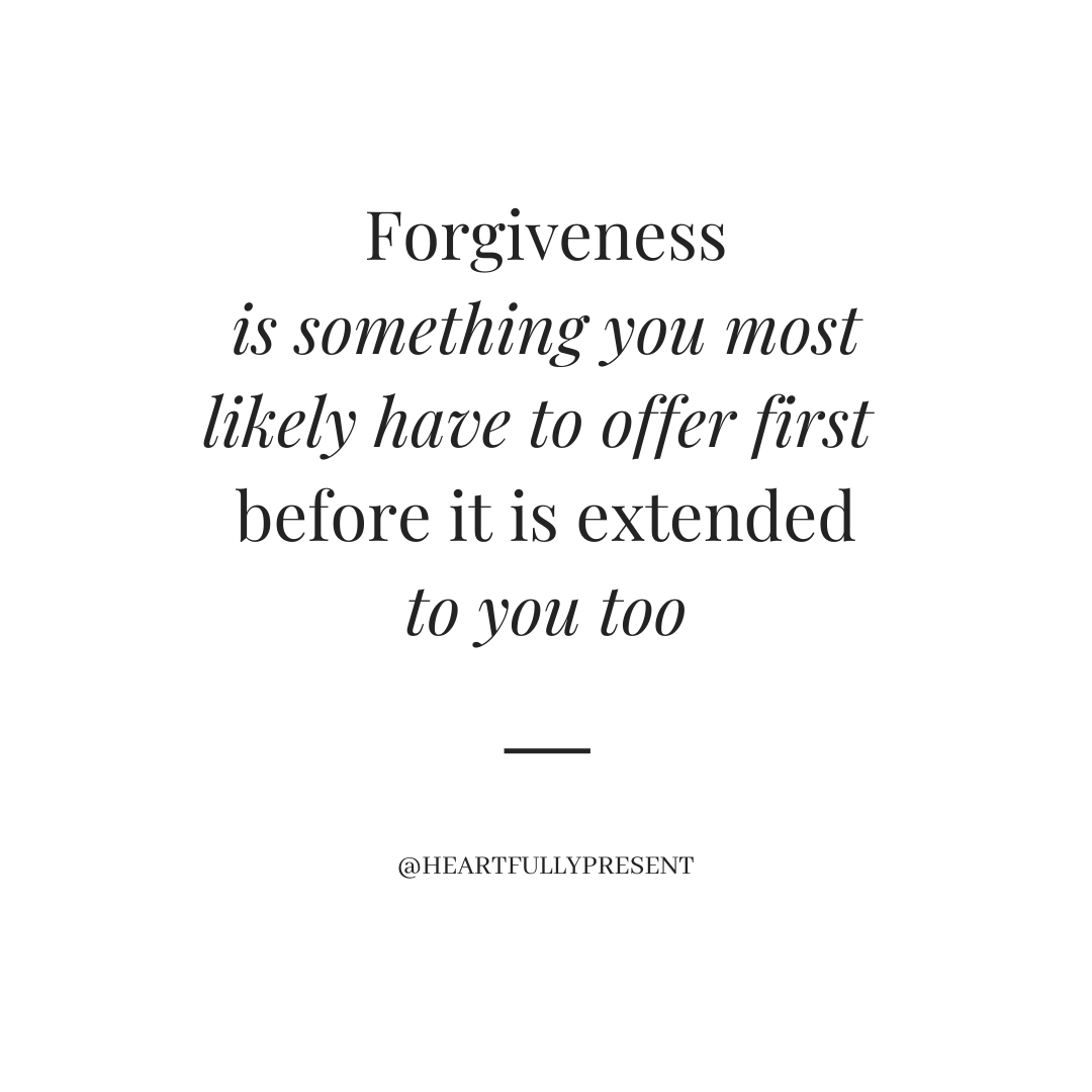 Forgiveness is something you most likely have to offer first before it's extended to you too, black text on white background