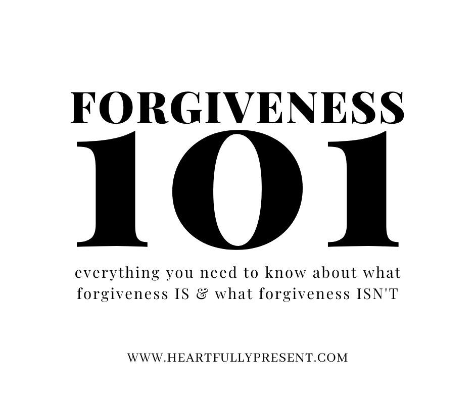 Forgiveness 101: what it is, and what it isn't. Black text on white background.