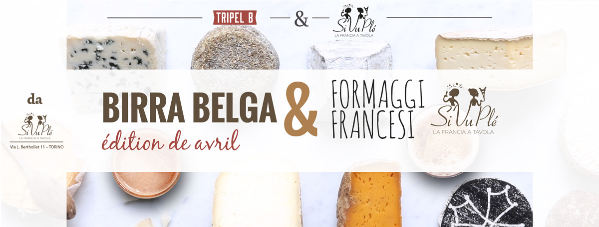 Degustazione Birra Belga e Formaggi Francesi da Sivuple il 14 Aprile