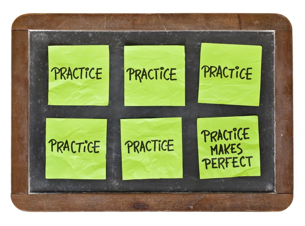 Practice Practice Practice
