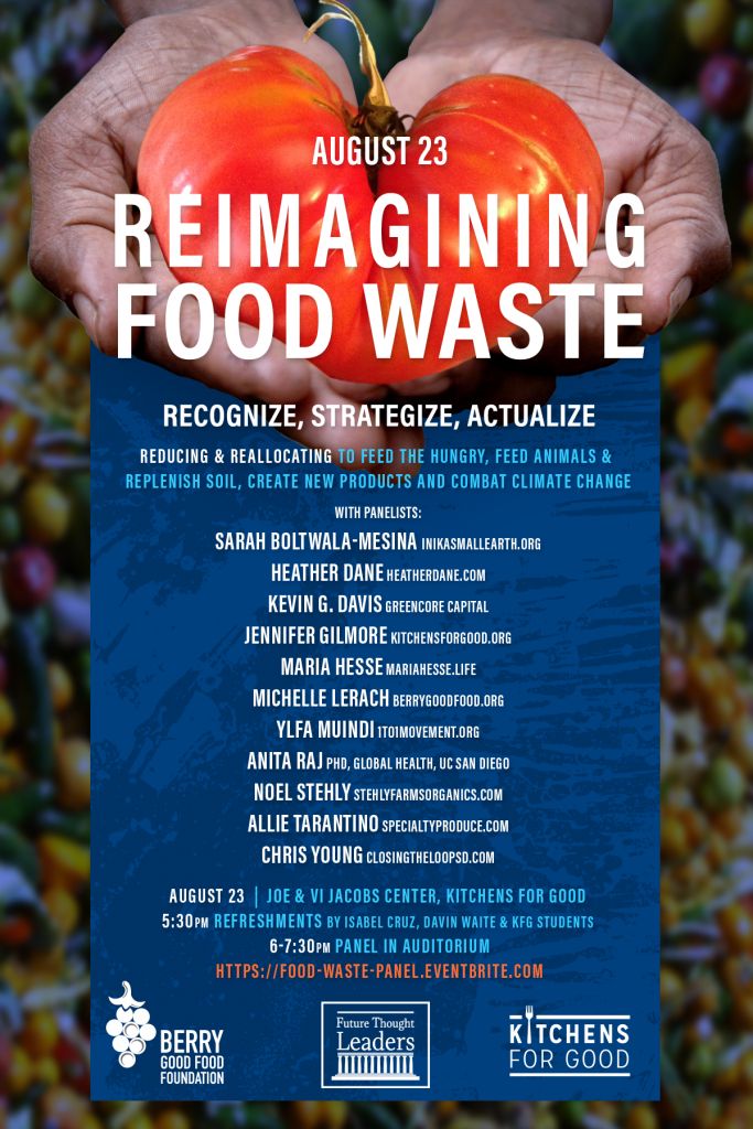 Reimagining Food Waste is being put on by Michelle Lerach, food system activist, change maker, and founder of Berry Good Food Foundation