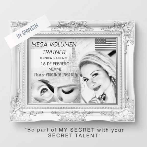 "Mega Volumen Trainer – Tecnica Bordeaux – 16 de Febrero – Miami – Master Virginia Ines Diaz – ""Be part of MY SECRET with your SECRET TALENT"""
