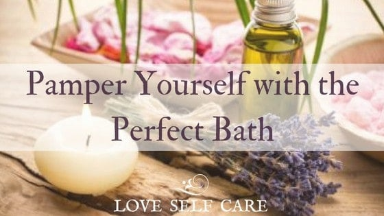 Pamper Yourself - Perfect Bath