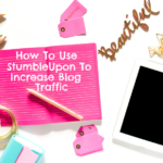 How To Use Stumble Upon To Increase Blog Traffic