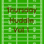 Thursday Huddle Vol 1