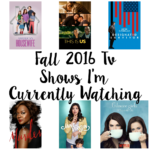Fall 2016 Tv: Shows I'm Currently Watching