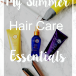 My Summer Hair Care Essentials